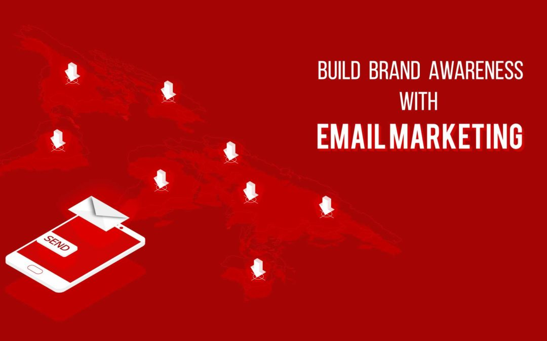 Why is Email Marketing important for building Brand Awareness?