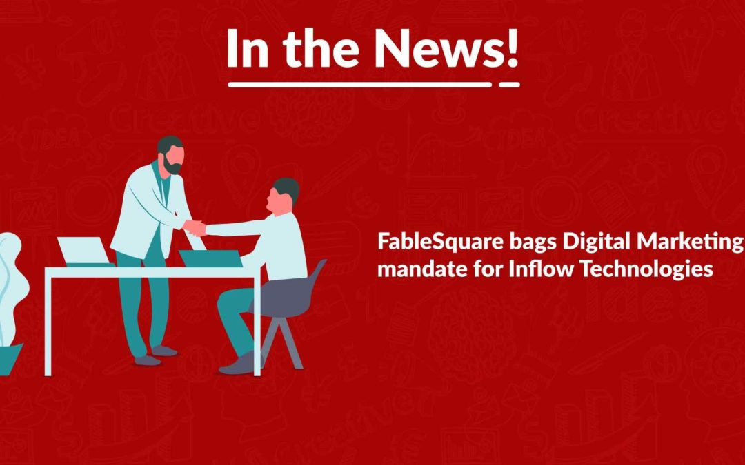 FableSquare bags Digital Marketing mandate for Inflow Technologies