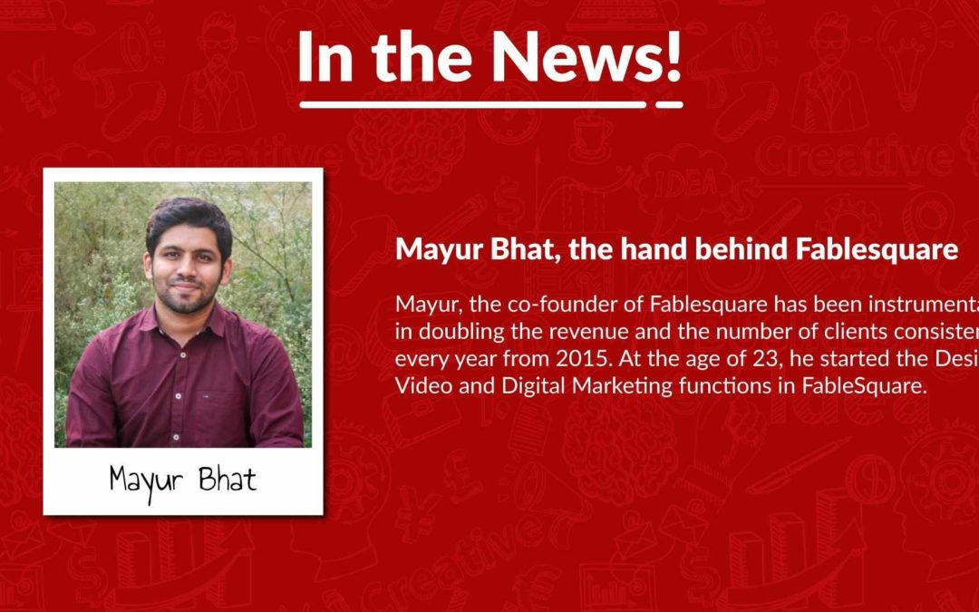 Mayur Bhat, the hand behind Fablesquare